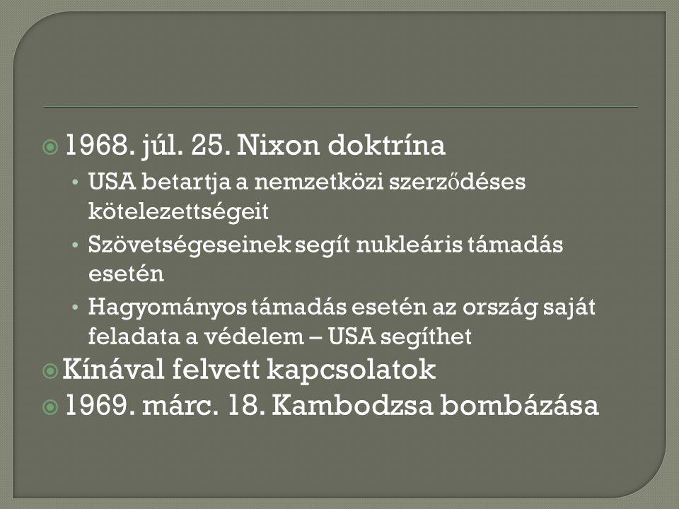 Kínával felvett kapcsolatok 1969. márc. 18. Kambodzsa bombázása