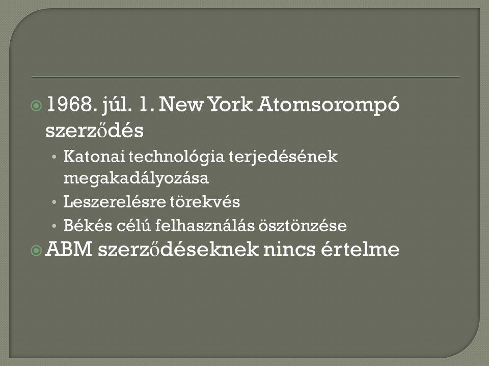 1968. júl. 1. New York Atomsorompó szerződés