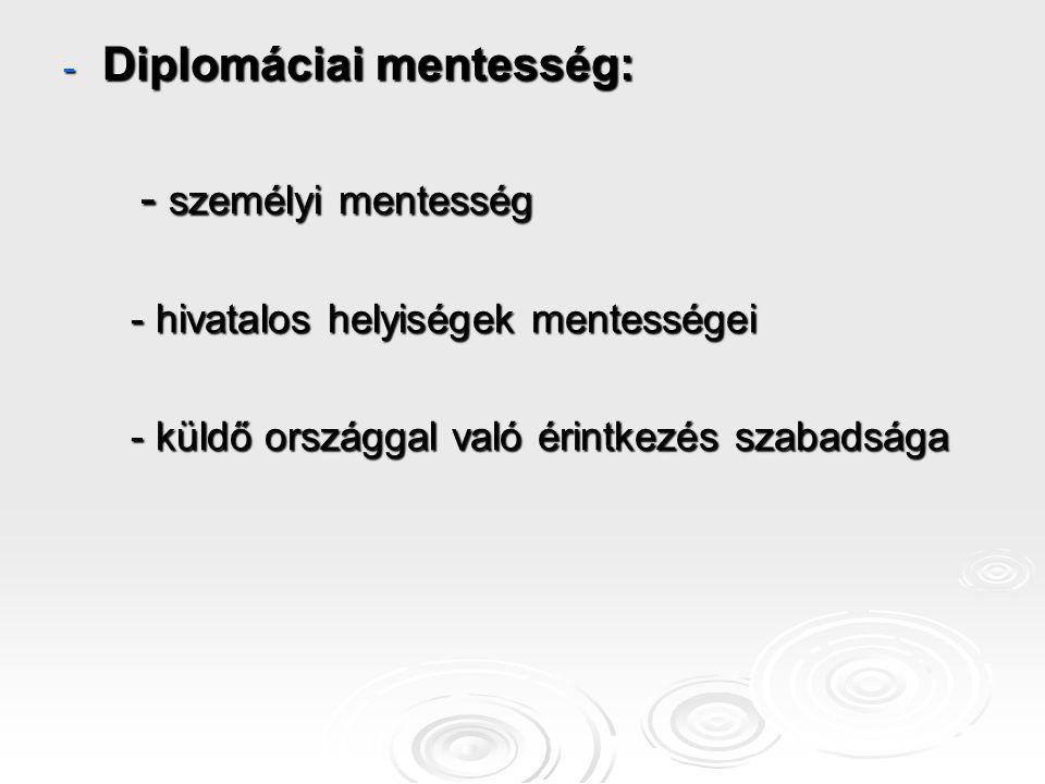 Diplomáciai mentesség: - személyi mentesség