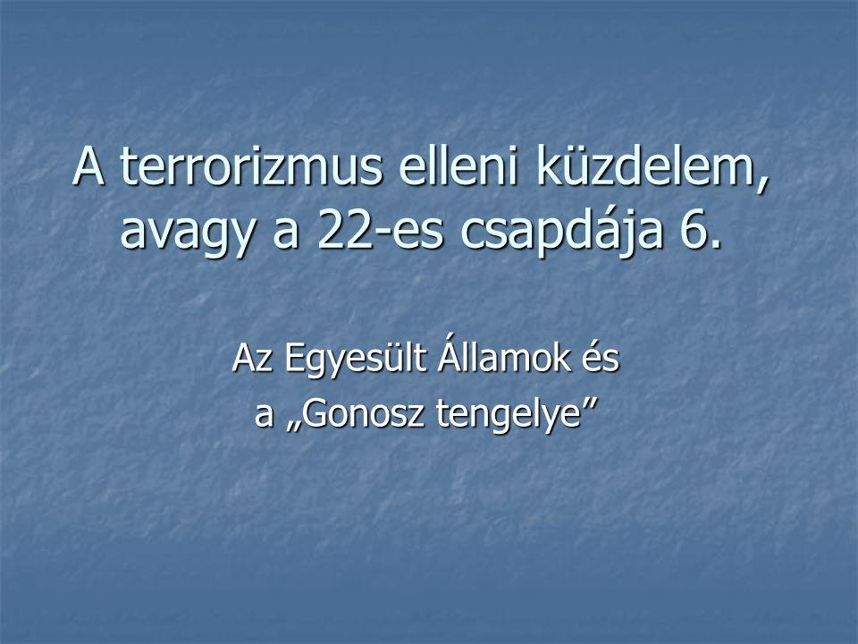 A terrorizmus elleni küzdelem, avagy a 22-es csapdája 6.