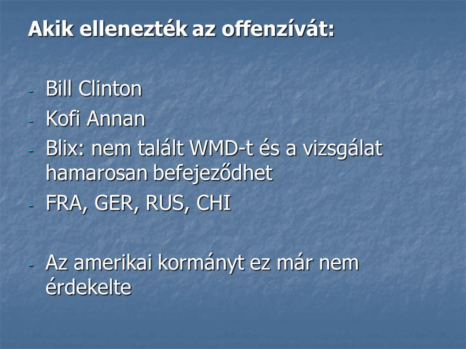 Akik ellenezték az offenzívát:
