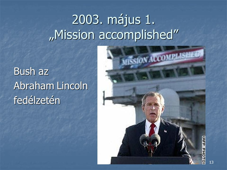 "2003. május 1. ""Mission accomplished"