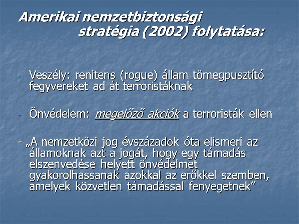 Amerikai nemzetbiztonsági stratégia (2002) folytatása: