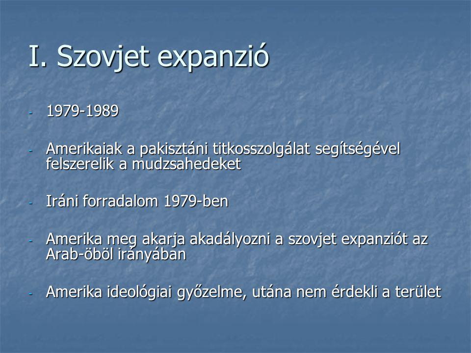 I. Szovjet expanzió 1979-1989. Amerikaiak a pakisztáni titkosszolgálat segítségével felszerelik a mudzsahedeket.