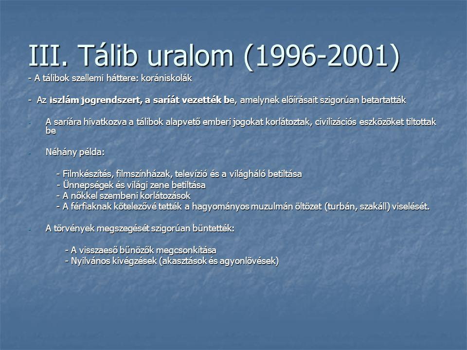 III. Tálib uralom (1996-2001) - A tálibok szellemi háttere: korániskolák.
