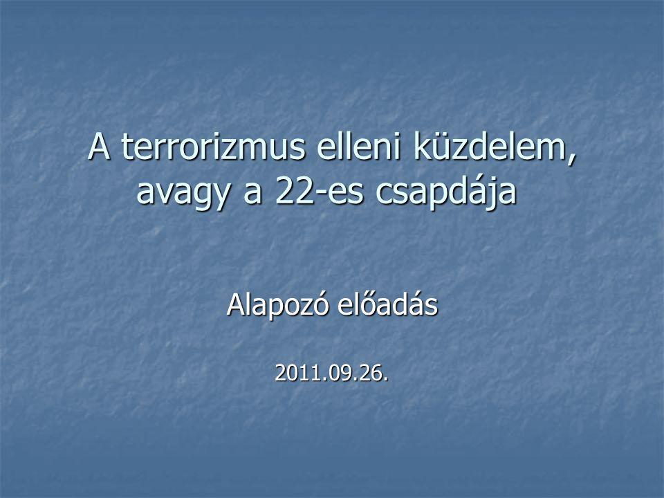 A terrorizmus elleni küzdelem, avagy a 22-es csapdája
