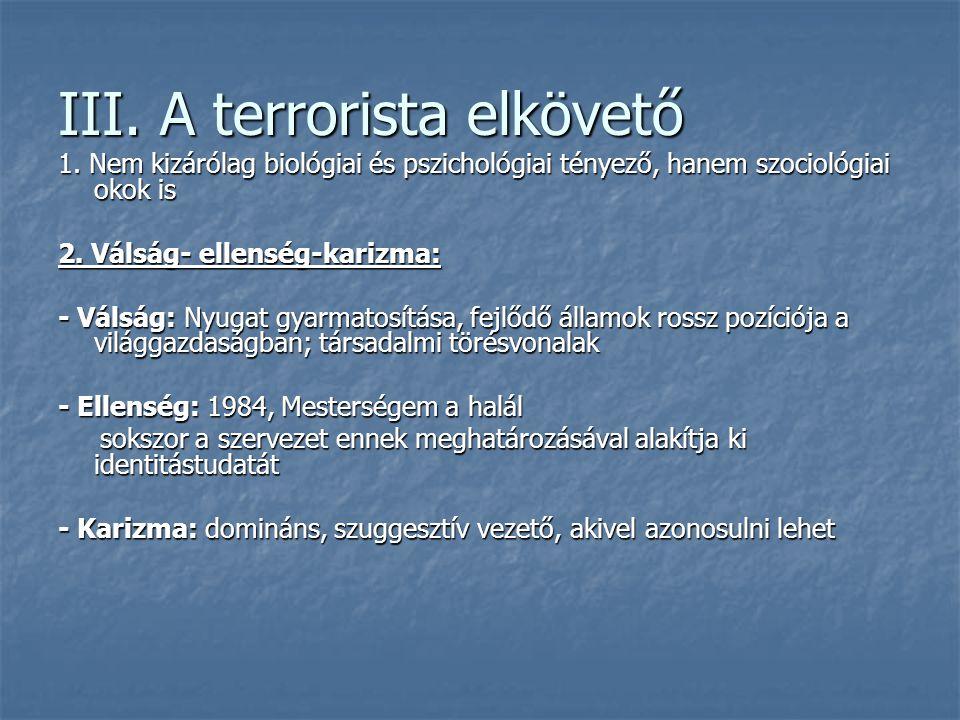 III. A terrorista elkövető