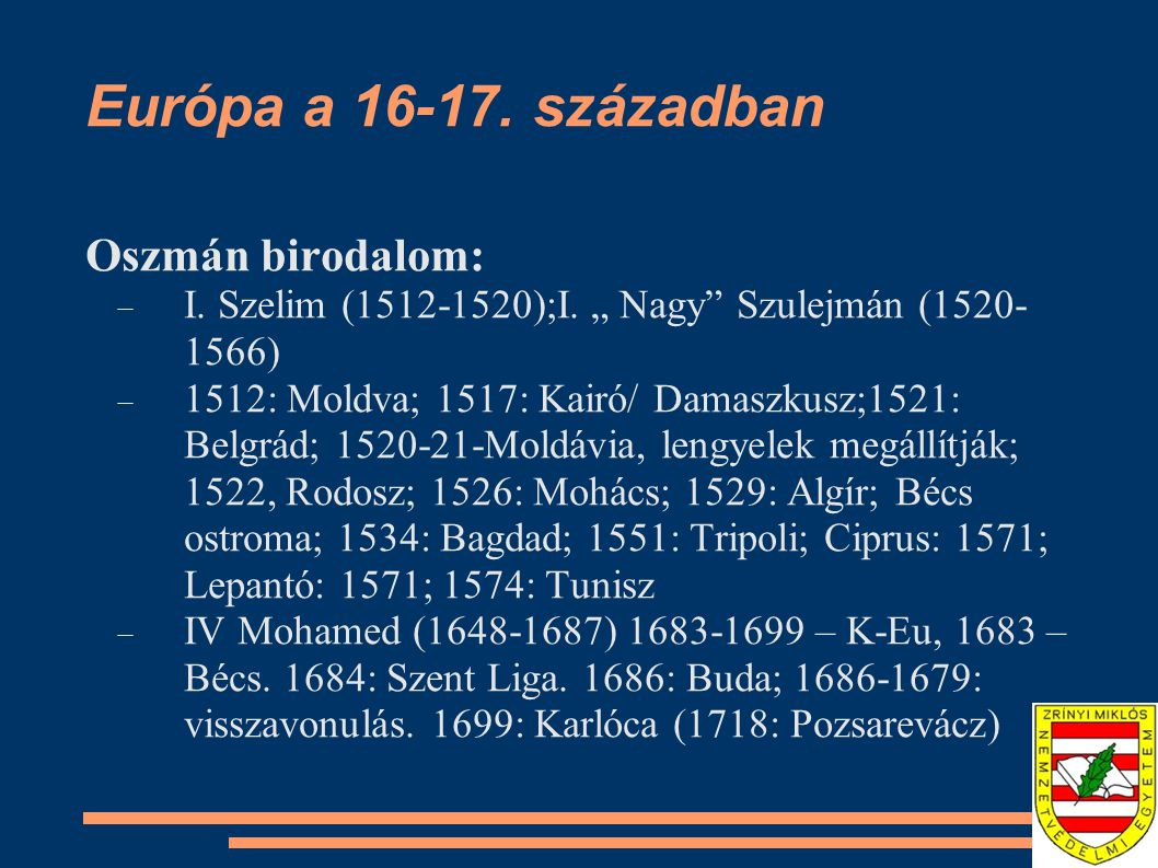 Európa a 16-17. században Oszmán birodalom: