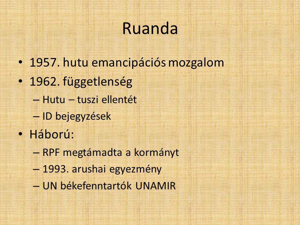 Ruanda 1957. hutu emancipációs mozgalom 1962. függetlenség Háború: