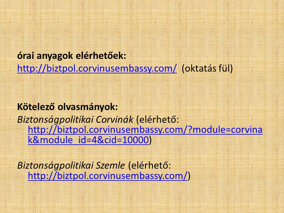 órai anyagok elérhetőek: http://biztpol. corvinusembassy