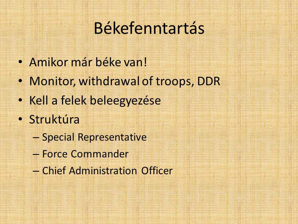 Békefenntartás Amikor már béke van! Monitor, withdrawal of troops, DDR