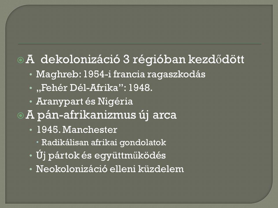 A dekolonizáció 3 régióban kezdődött