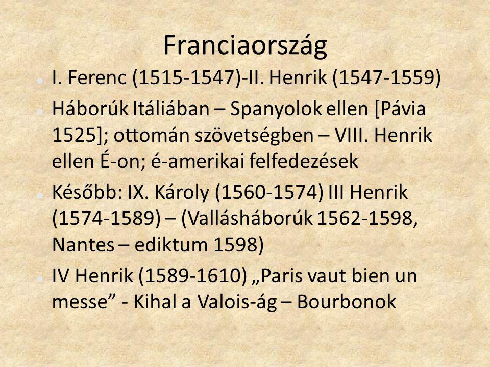 Franciaország I. Ferenc (1515-1547)-II. Henrik (1547-1559)