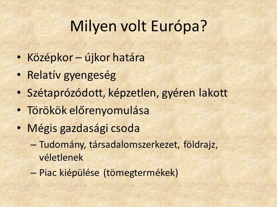 Milyen volt Európa Középkor – újkor határa Relatív gyengeség