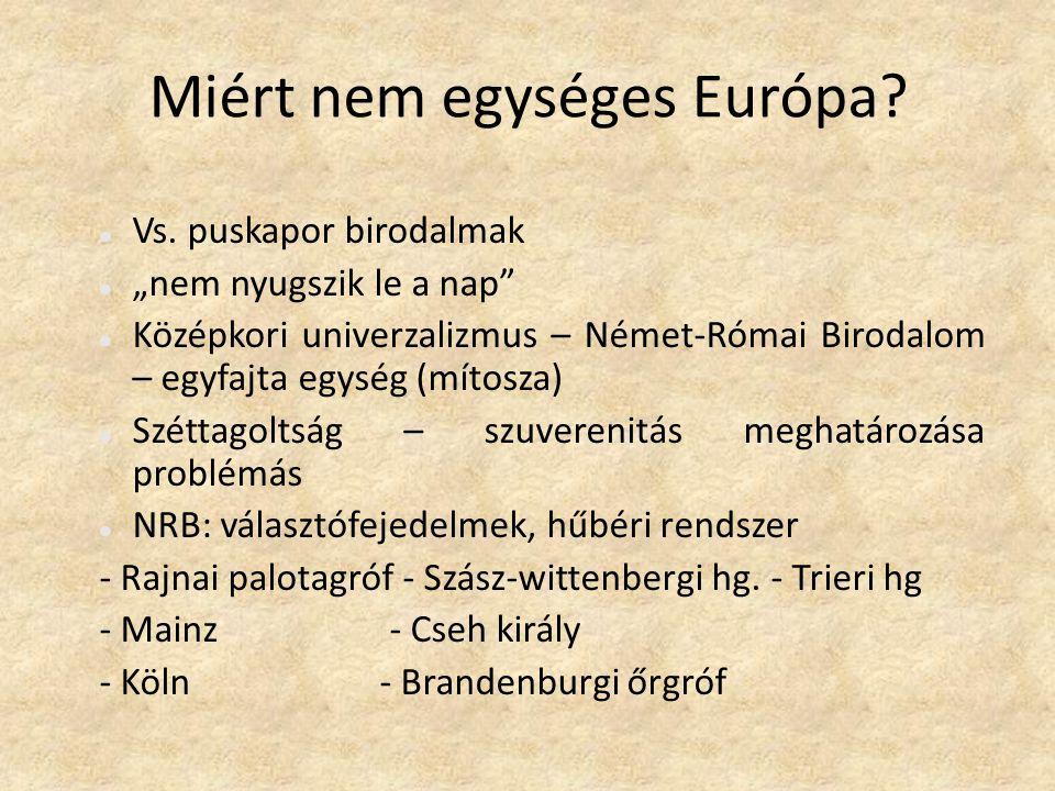 Miért nem egységes Európa