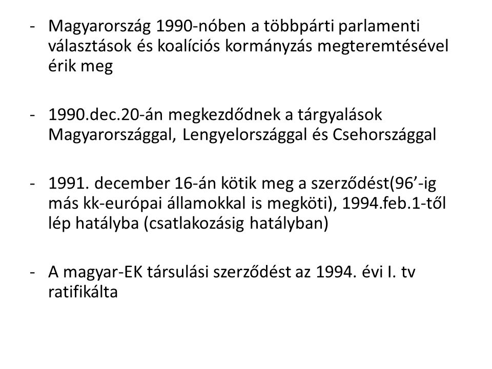 Magyarország 1990-nóben a többpárti parlamenti választások és koalíciós kormányzás megteremtésével érik meg