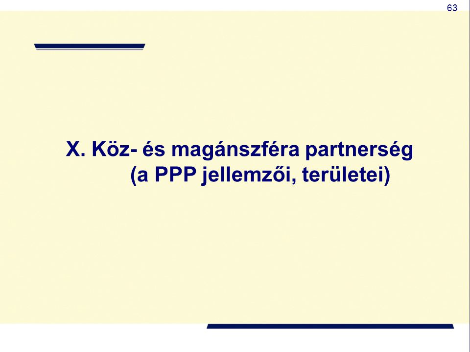 X. Köz- és magánszféra partnerség (a PPP jellemzői, területei)
