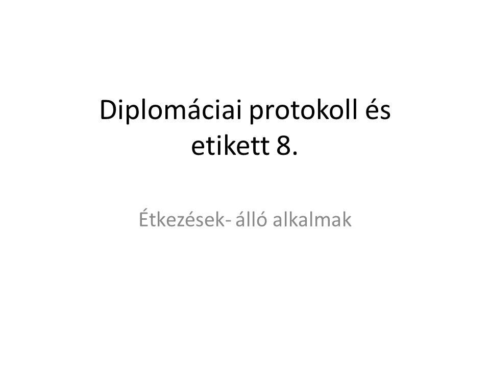 Diplomáciai protokoll és etikett 8.