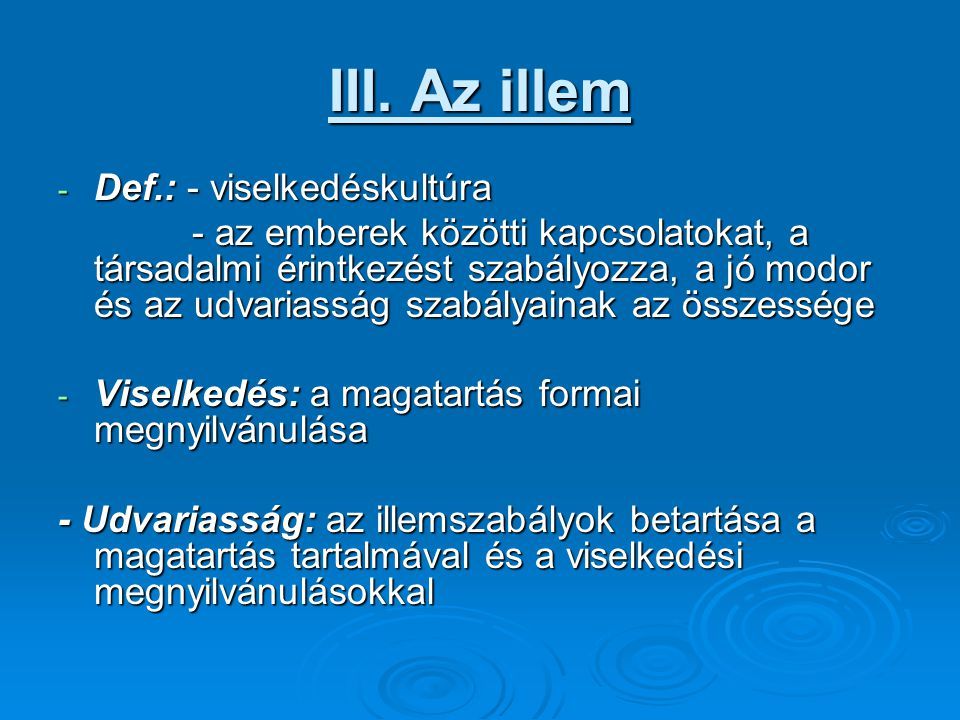III. Az illem Def.: - viselkedéskultúra