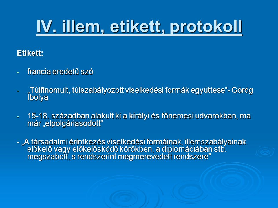IV. illem, etikett, protokoll
