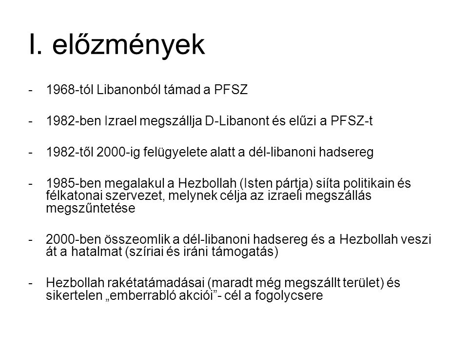 I. előzmények 1968-tól Libanonból támad a PFSZ