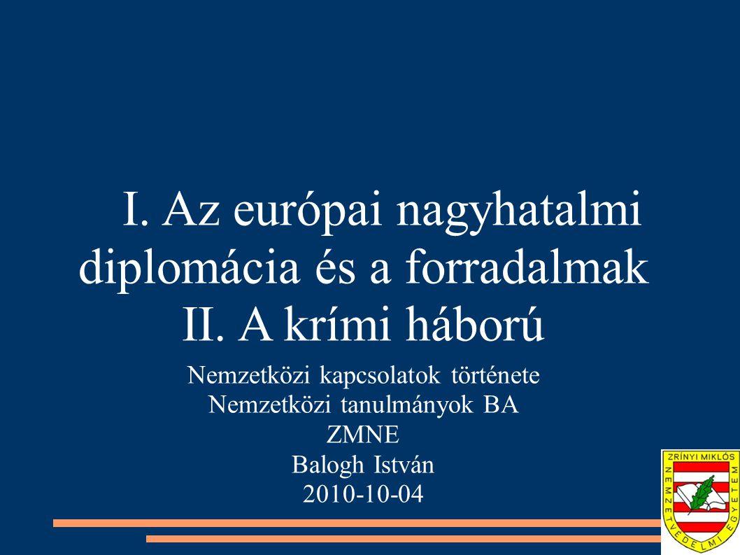I. Az európai nagyhatalmi diplomácia és a forradalmak