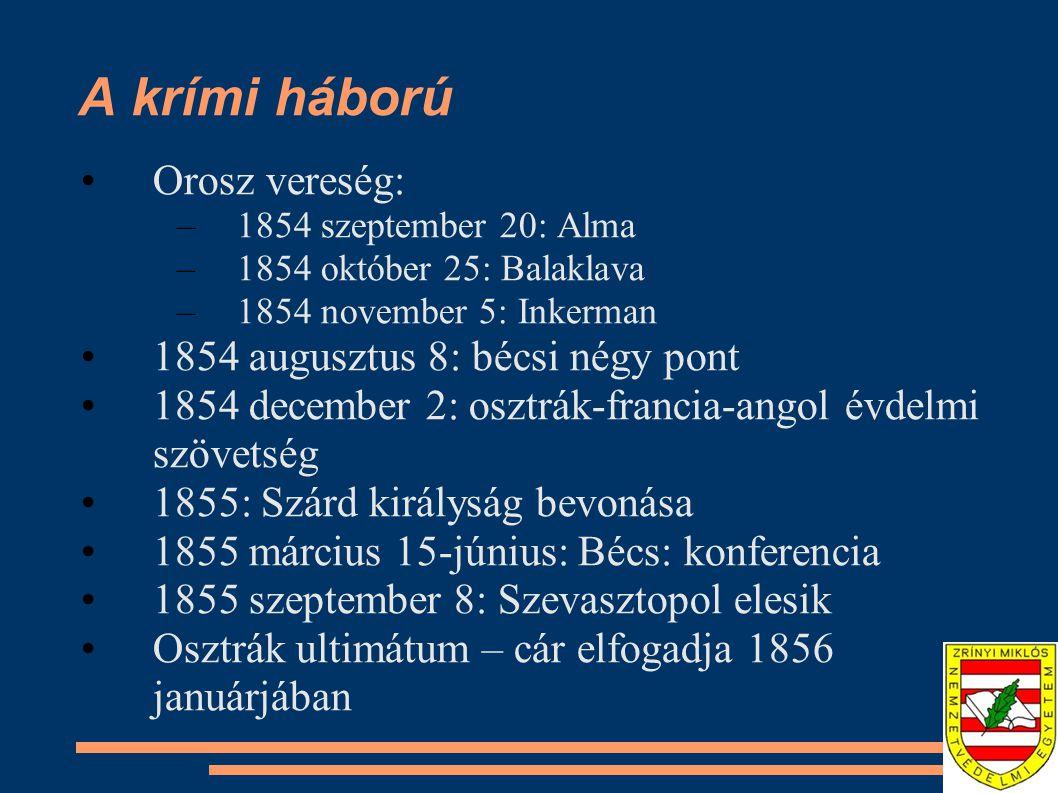 A krími háború Orosz vereség: 1854 augusztus 8: bécsi négy pont