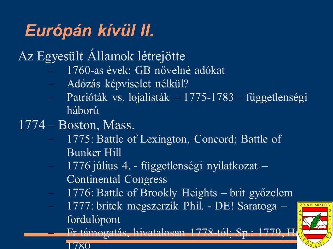 Európán kívül II. Az Egyesült Államok létrejötte 1774 – Boston, Mass.
