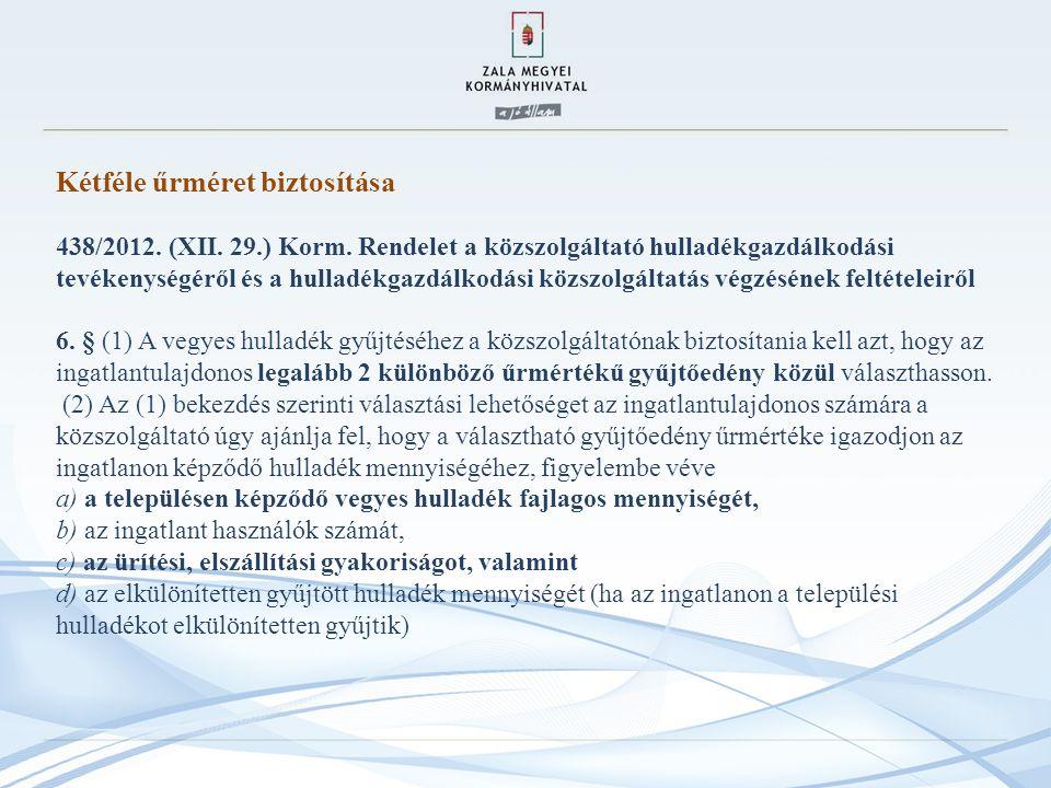 Kétféle űrméret biztosítása 438/2012. (XII. 29. ) Korm