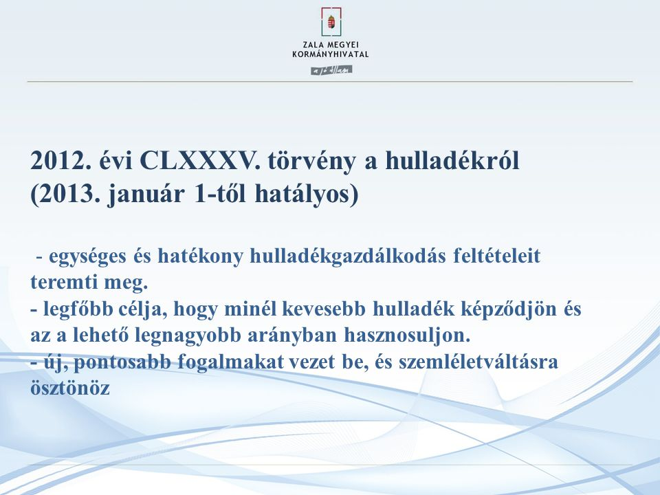 2012. évi CLXXXV. törvény a hulladékról (2013