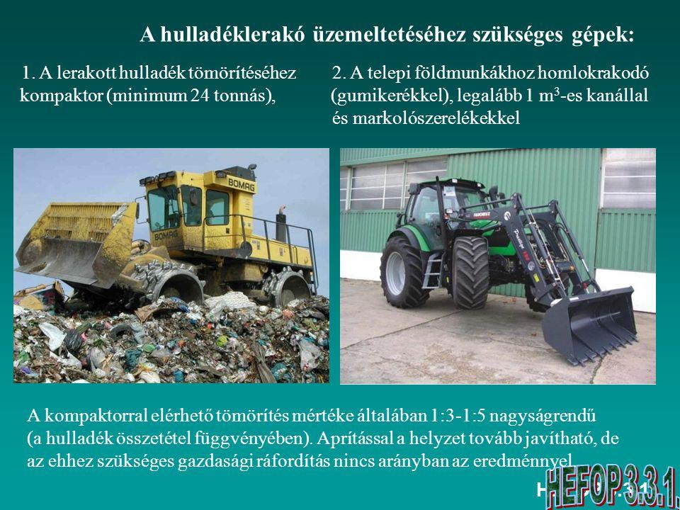 A hulladéklerakó üzemeltetéséhez szükséges gépek:
