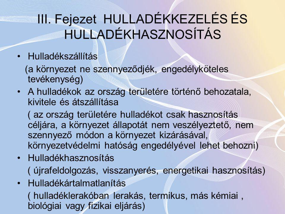 III. Fejezet HULLADÉKKEZELÉS ÉS HULLADÉKHASZNOSÍTÁS