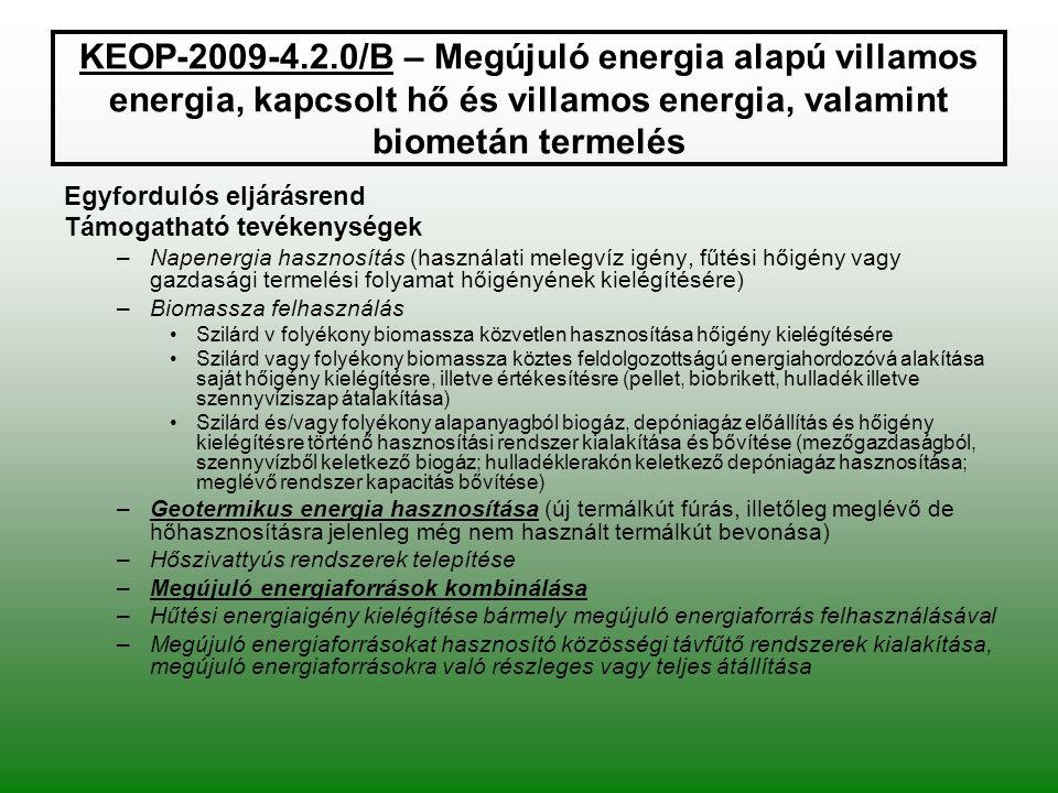 KEOP-2009-4.2.0/B – Megújuló energia alapú villamos energia, kapcsolt hő és villamos energia, valamint biometán termelés