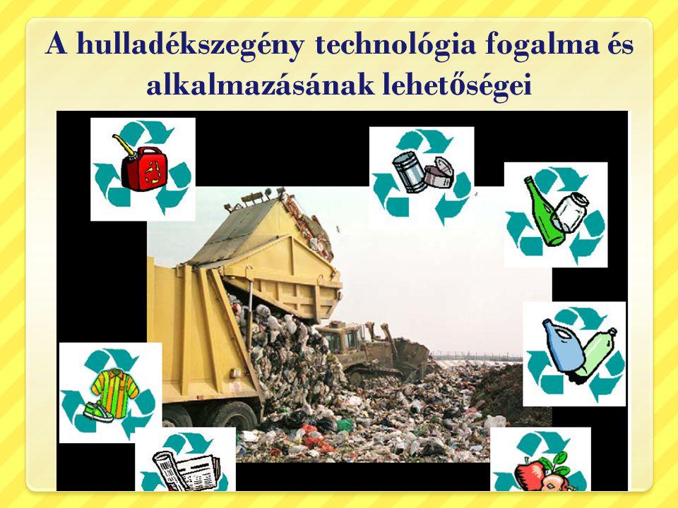 A hulladékszegény technológia fogalma és alkalmazásának lehetőségei
