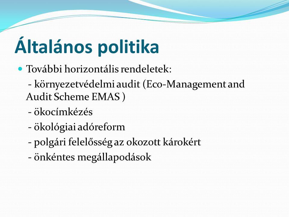 Általános politika További horizontális rendeletek:
