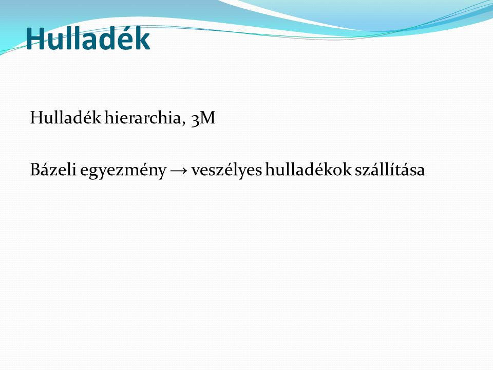 Hulladék Hulladék hierarchia, 3M