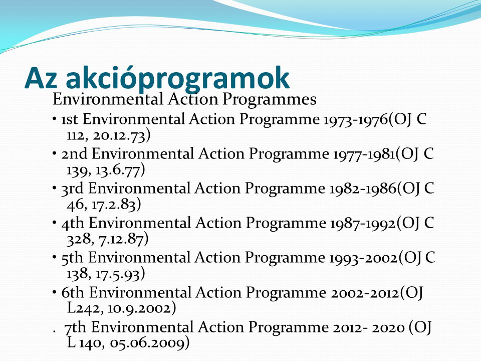 Az akcióprogramok Environmental Action Programmes