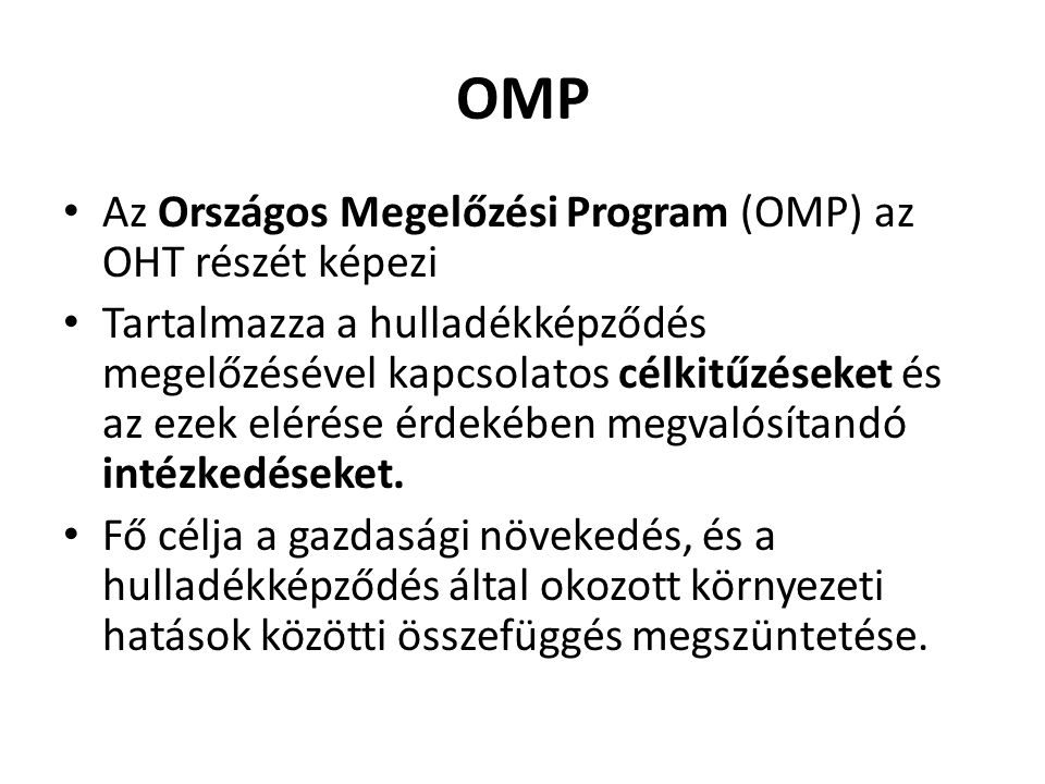 OMP Az Országos Megelőzési Program (OMP) az OHT részét képezi