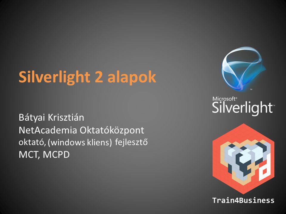 Bátyai Krisztián NetAcademia Oktatóközpont oktató, fejlesztő MCT, MCPD