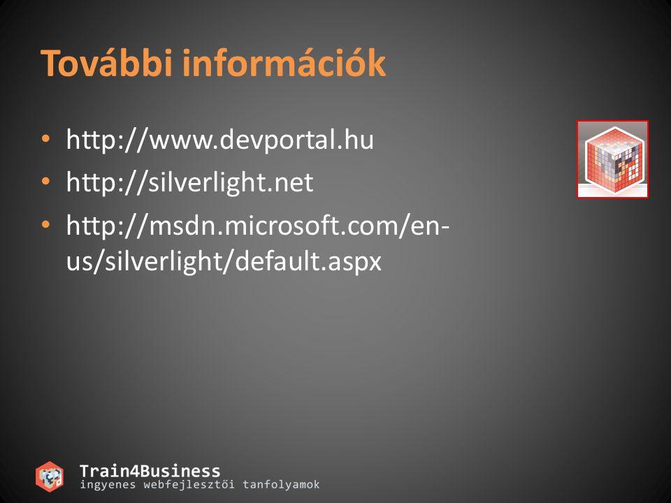 További információk http://www.devportal.hu http://silverlight.net