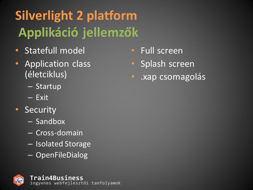 Silverlight 2 platform Applikáció jellemzők