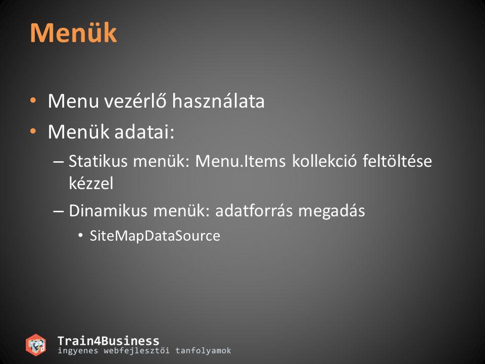 Menük Menu vezérlő használata Menük adatai: