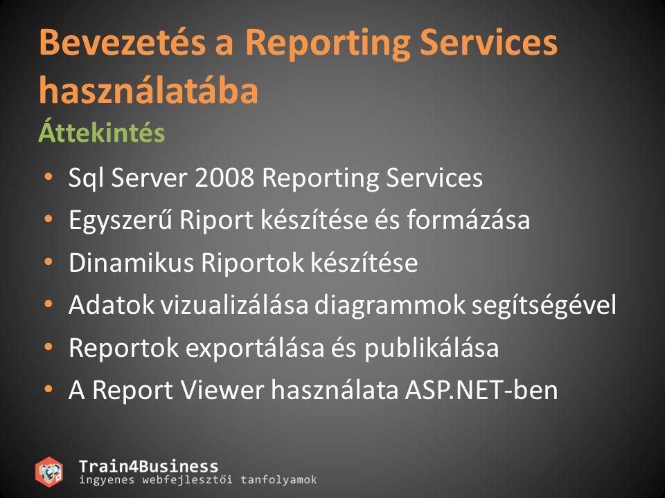 Bevezetés a Reporting Services használatába Áttekintés
