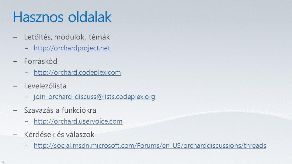 Hasznos oldalak Letöltés, modulok, témák Forráskód Levelezőlista