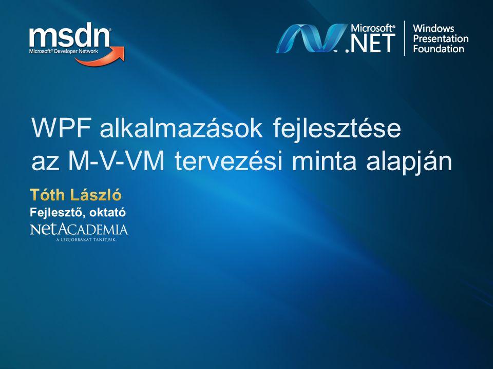 WPF alkalmazások fejlesztése az M-V-VM tervezési minta alapján