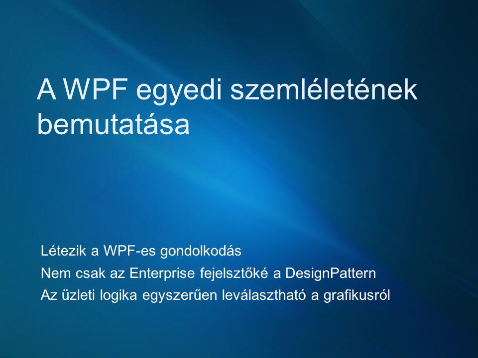 A WPF egyedi szemléletének bemutatása