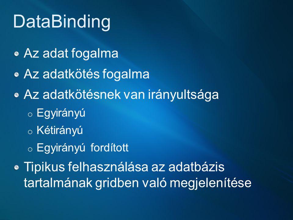 DataBinding Az adat fogalma Az adatkötés fogalma