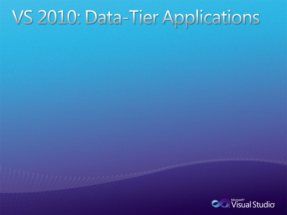 VS 2010: Data-Tier Applications
