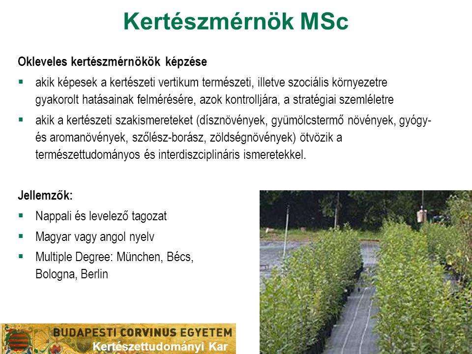 Kertészmérnök MSc Okleveles kertészmérnökök képzése