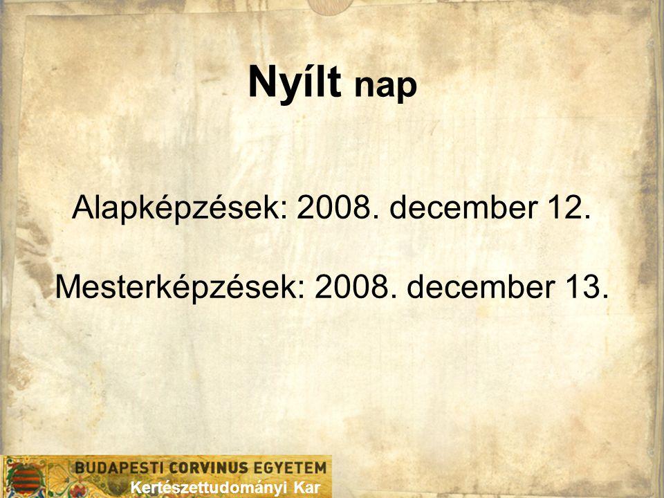 Nyílt nap Alapképzések: 2008. december 12.